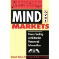 James F. Dalton, Eric T. Jones, Robert Bevan Dalton - Mind over Markets: Power Trading With Market